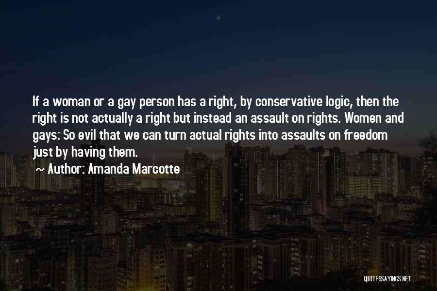 The Right Woman Quotes By Amanda Marcotte
