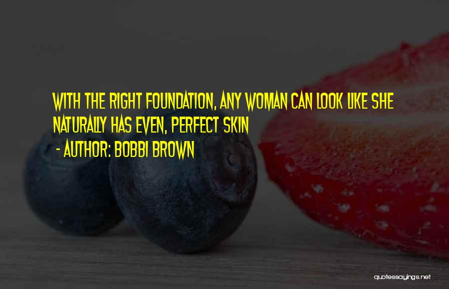 The Right Woman Quotes By Bobbi Brown