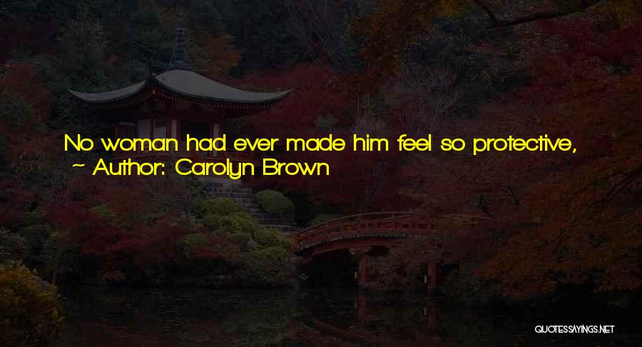 The Right Woman Quotes By Carolyn Brown
