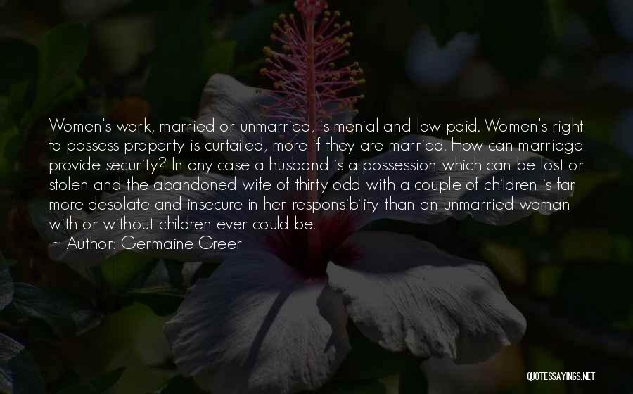 The Right Woman Quotes By Germaine Greer