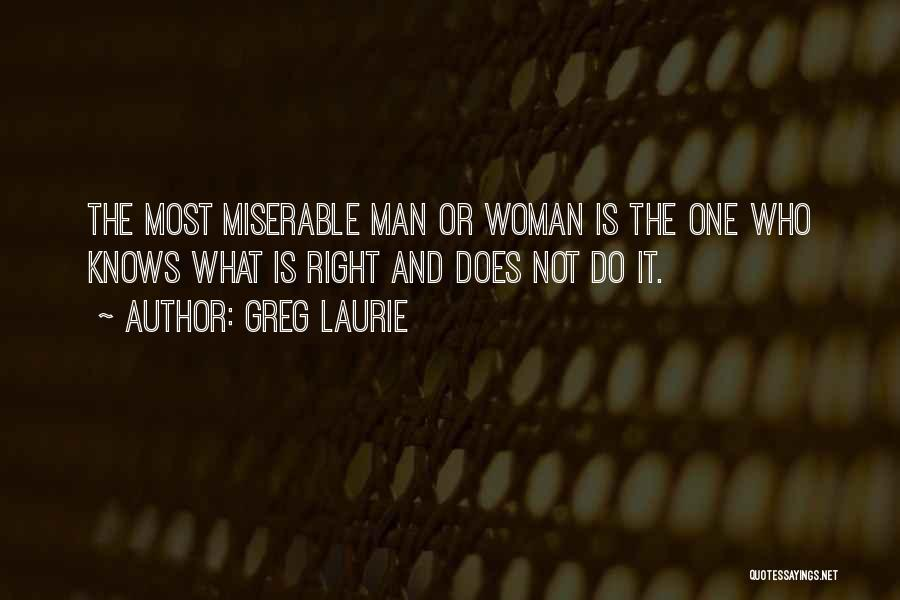 The Right Woman Quotes By Greg Laurie