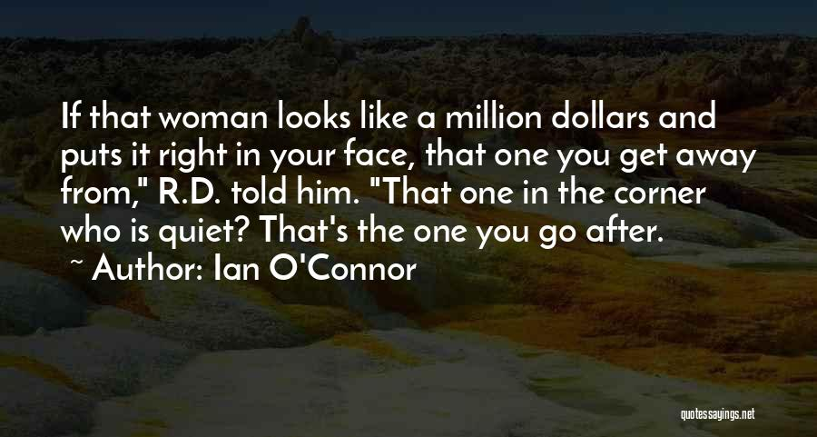 The Right Woman Quotes By Ian O'Connor