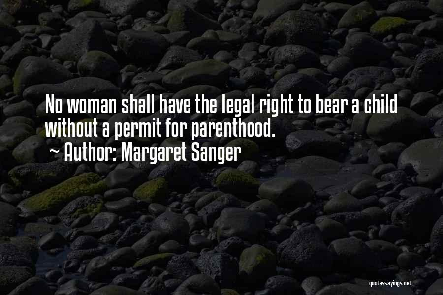 The Right Woman Quotes By Margaret Sanger
