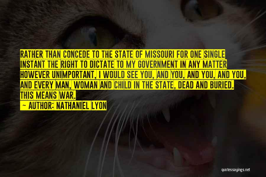 The Right Woman Quotes By Nathaniel Lyon