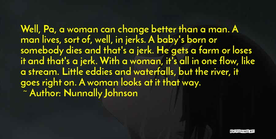 The Right Woman Quotes By Nunnally Johnson