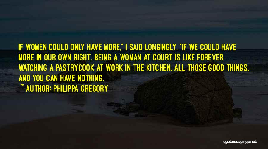 The Right Woman Quotes By Philippa Gregory
