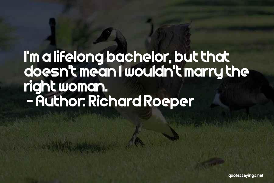 The Right Woman Quotes By Richard Roeper