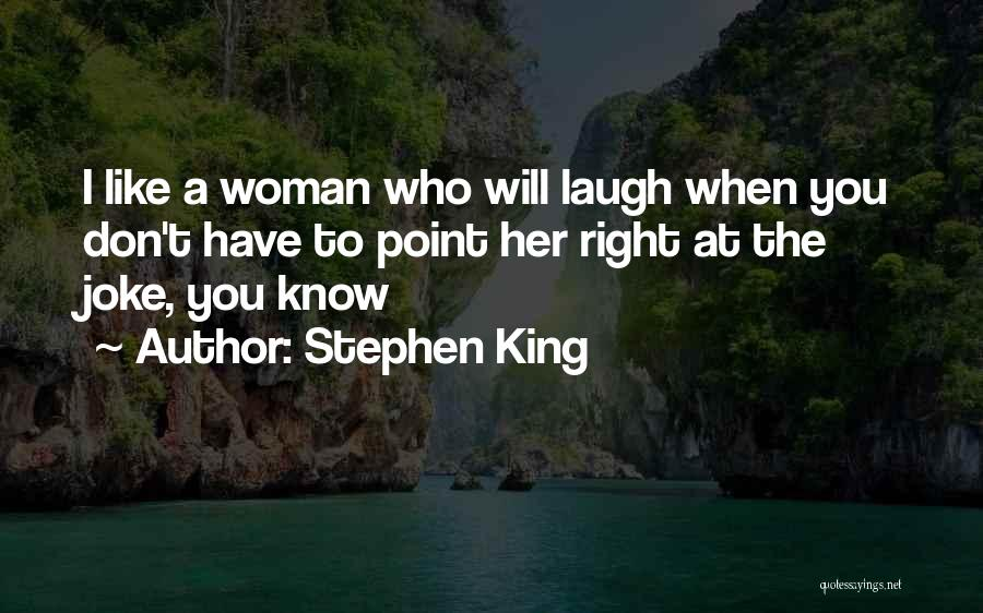 The Right Woman Quotes By Stephen King