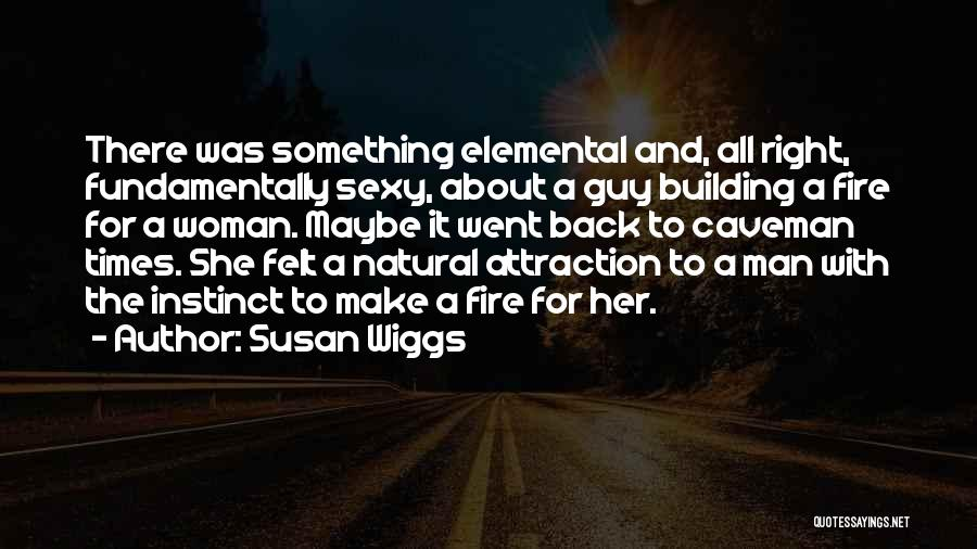 The Right Woman Quotes By Susan Wiggs