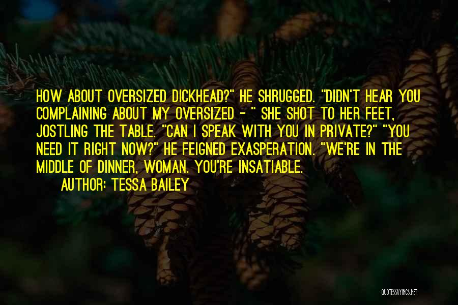 The Right Woman Quotes By Tessa Bailey