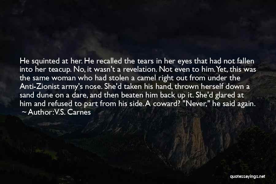 The Right Woman Quotes By V.S. Carnes