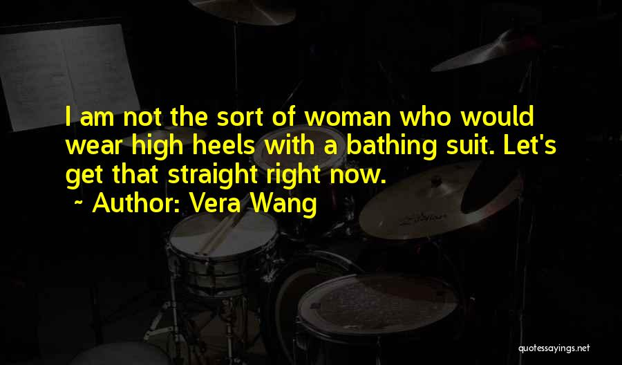 The Right Woman Quotes By Vera Wang