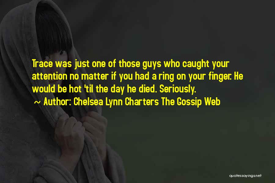 The Ring Finger Quotes By Chelsea Lynn Charters The Gossip Web