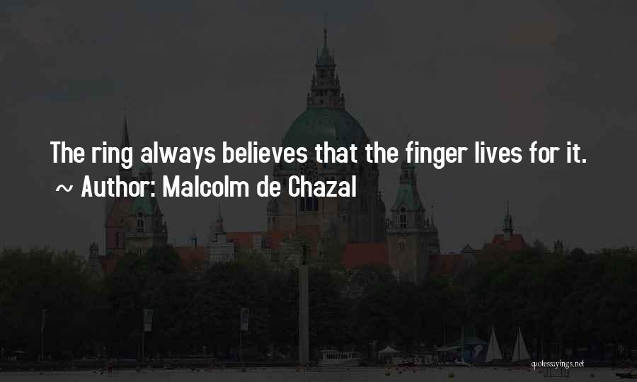 The Ring Finger Quotes By Malcolm De Chazal