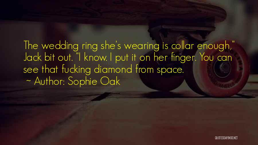The Ring Finger Quotes By Sophie Oak