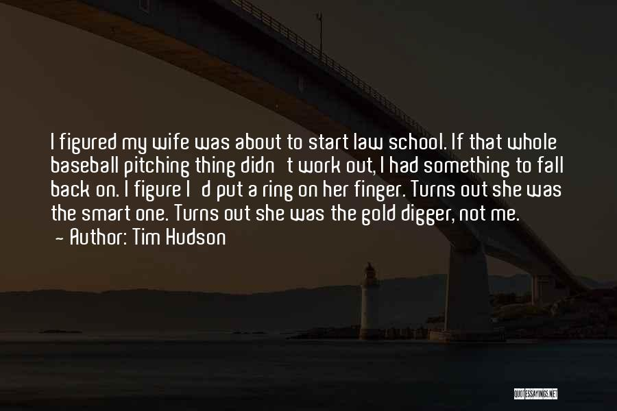 The Ring Finger Quotes By Tim Hudson