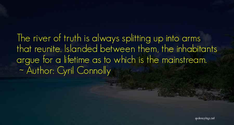 The River Between Us Quotes By Cyril Connolly