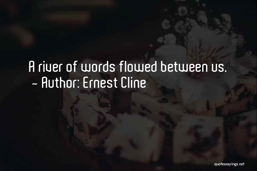 The River Between Us Quotes By Ernest Cline