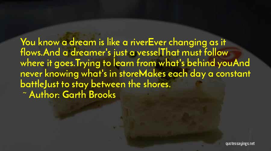 The River Between Us Quotes By Garth Brooks