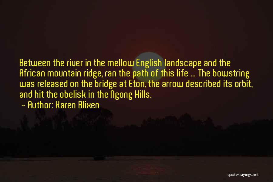 The River Between Us Quotes By Karen Blixen