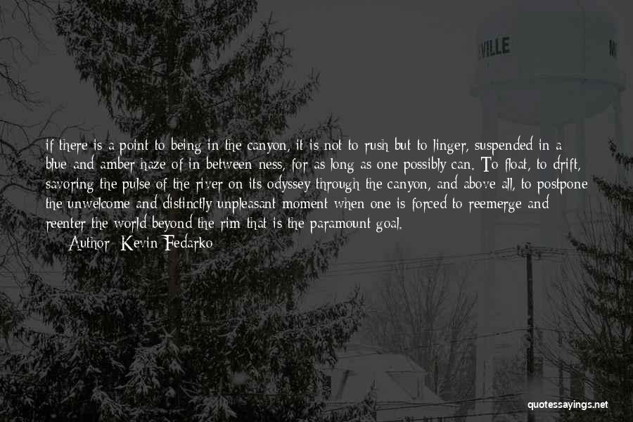The River Between Us Quotes By Kevin Fedarko