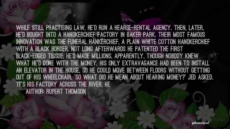 The River Between Us Quotes By Rupert Thomson
