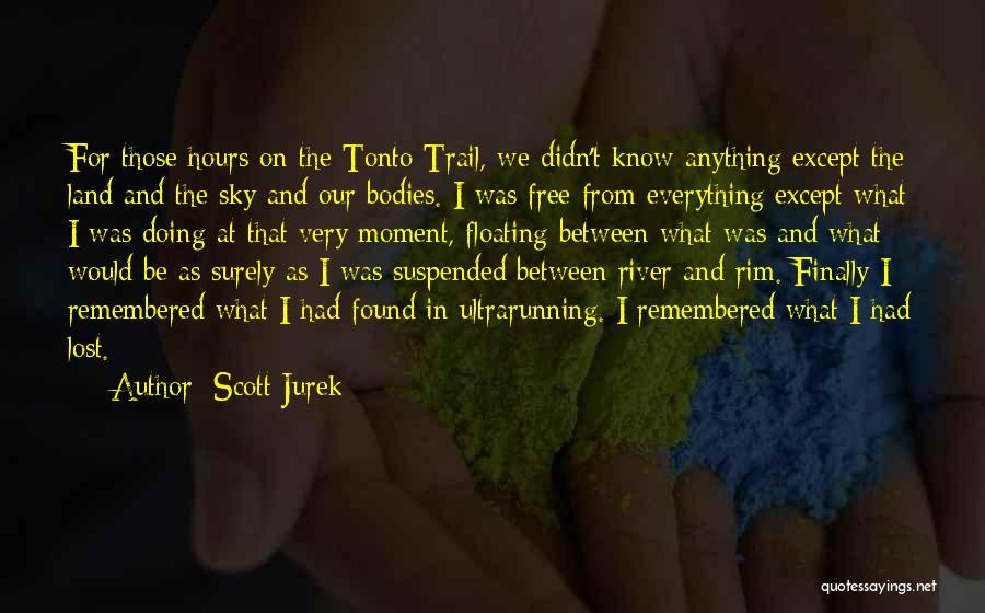 The River Between Us Quotes By Scott Jurek