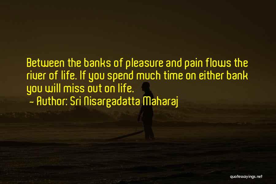The River Between Us Quotes By Sri Nisargadatta Maharaj