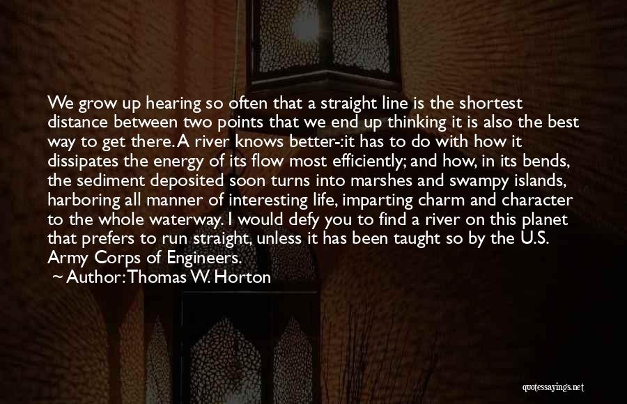 The River Between Us Quotes By Thomas W. Horton