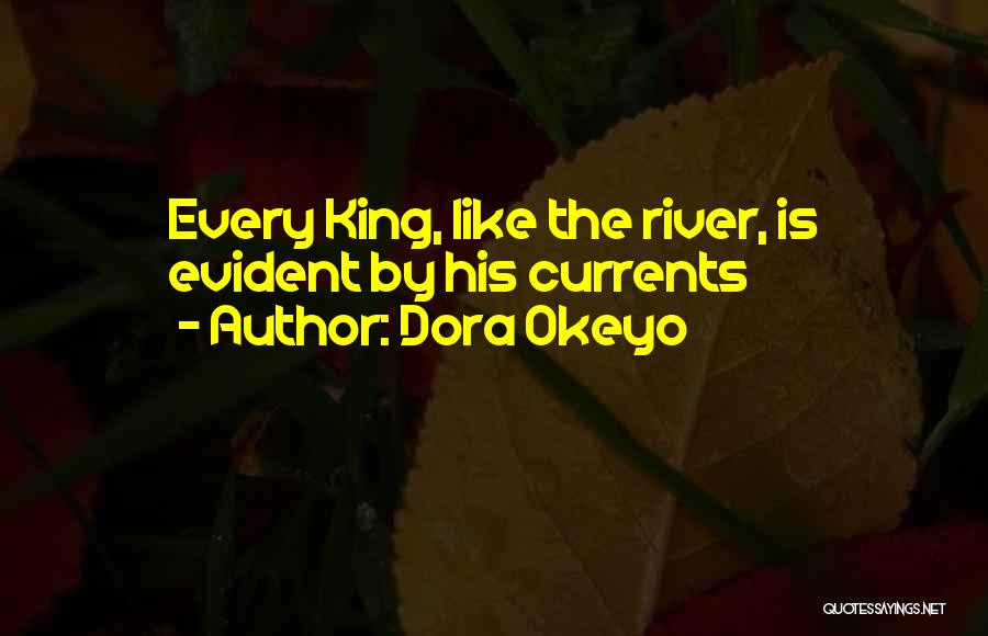 The River King Quotes By Dora Okeyo