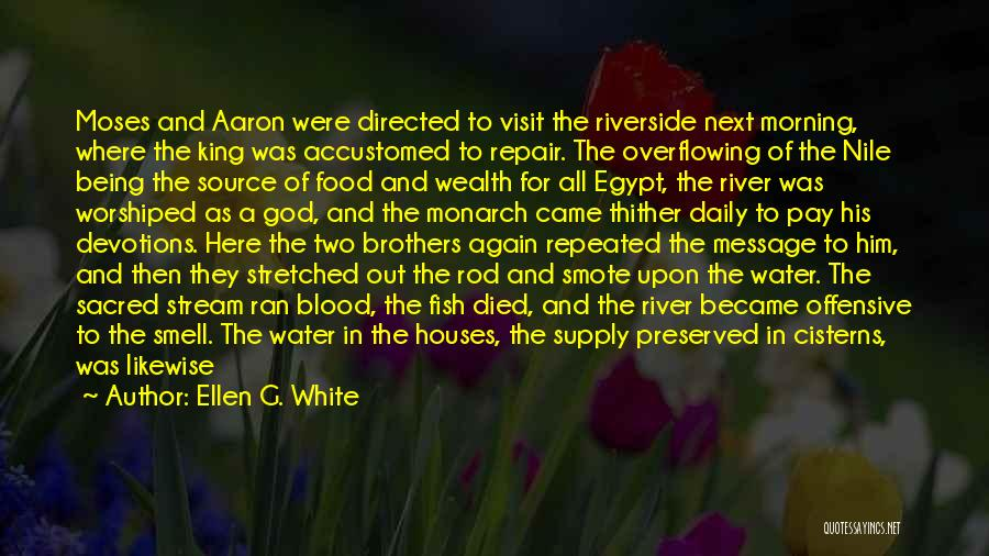 The River King Quotes By Ellen G. White