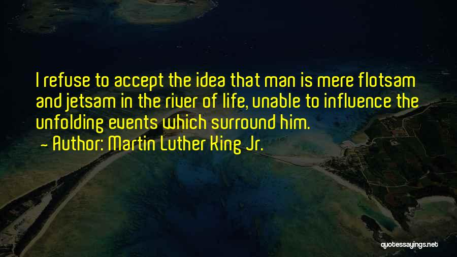 The River King Quotes By Martin Luther King Jr.