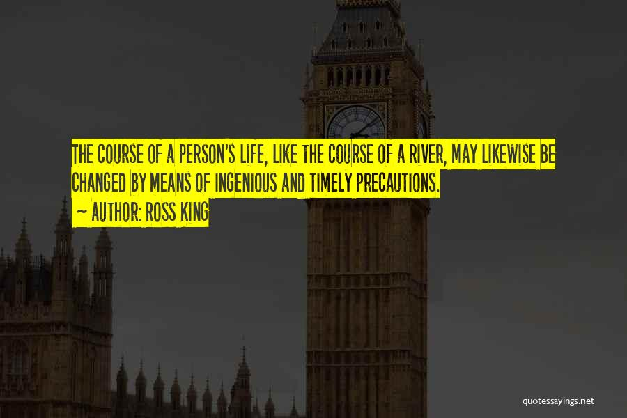 The River King Quotes By Ross King