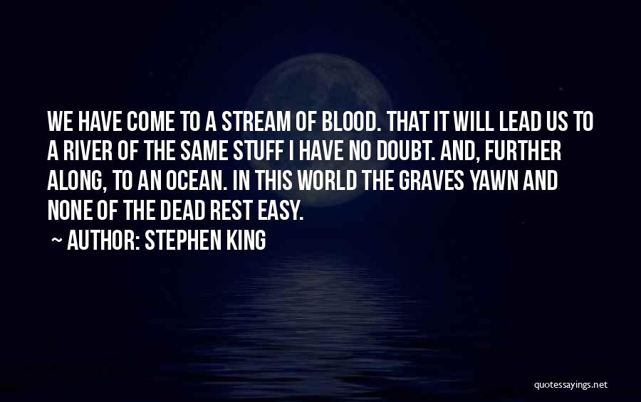 The River King Quotes By Stephen King