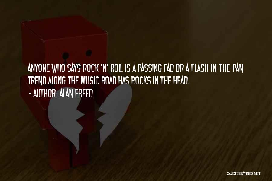 The Rock Says Quotes By Alan Freed