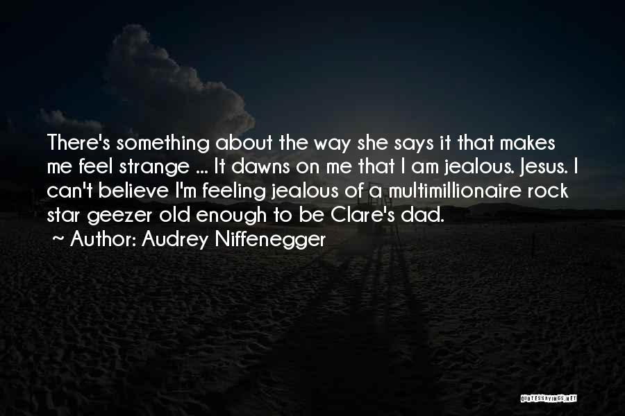 The Rock Says Quotes By Audrey Niffenegger