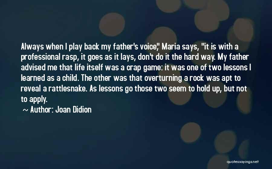 The Rock Says Quotes By Joan Didion