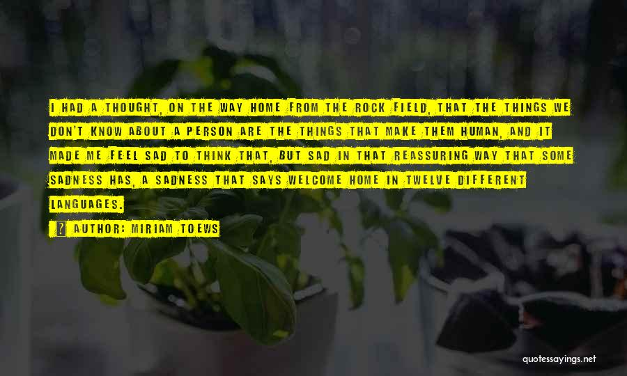 The Rock Says Quotes By Miriam Toews