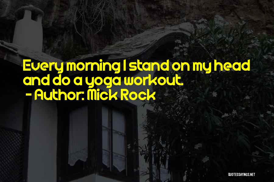 The Rock Workout Quotes By Mick Rock