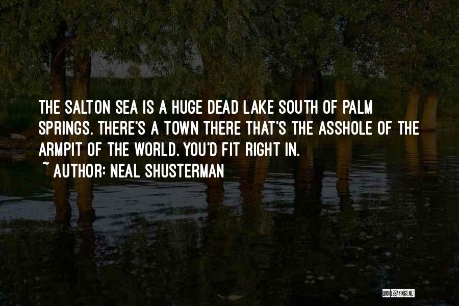 The Salton Sea Quotes By Neal Shusterman