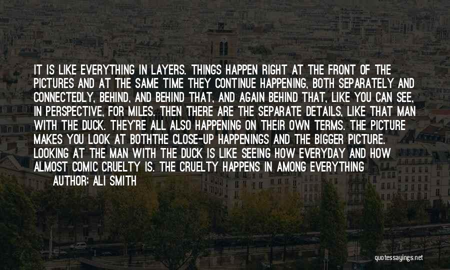 The Same Things Happening Quotes By Ali Smith
