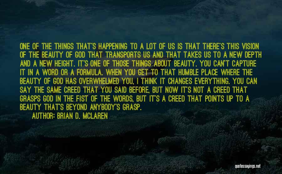 The Same Things Happening Quotes By Brian D. McLaren