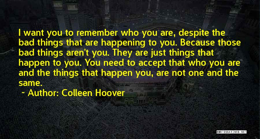 The Same Things Happening Quotes By Colleen Hoover