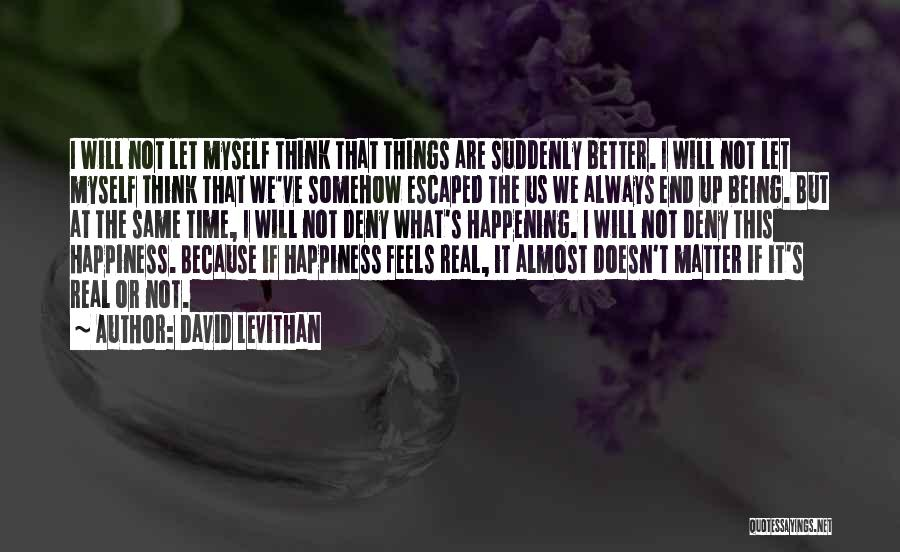 The Same Things Happening Quotes By David Levithan
