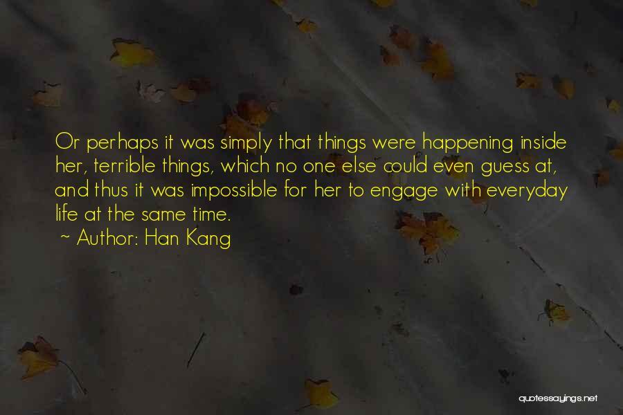 The Same Things Happening Quotes By Han Kang