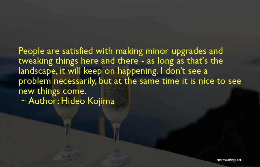 The Same Things Happening Quotes By Hideo Kojima