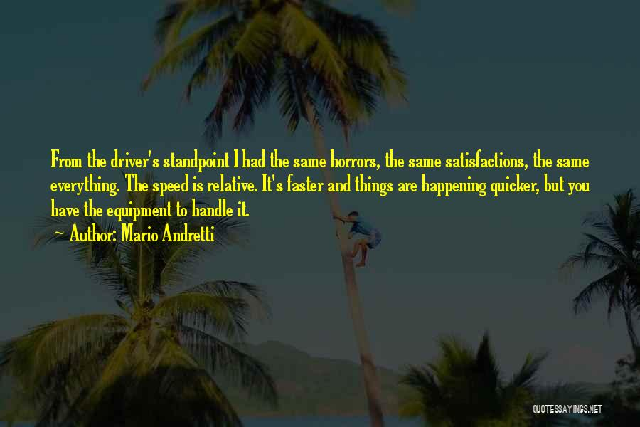 The Same Things Happening Quotes By Mario Andretti