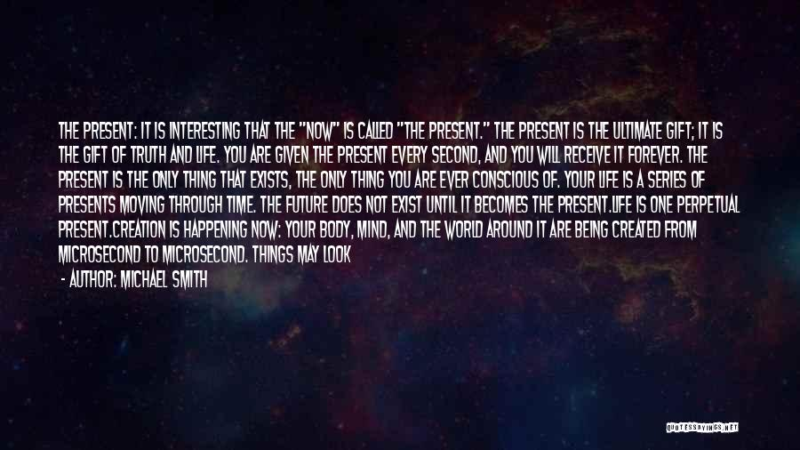 The Same Things Happening Quotes By Michael Smith