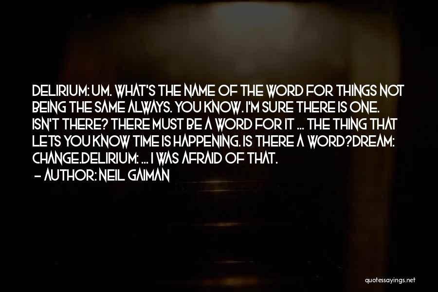 The Same Things Happening Quotes By Neil Gaiman