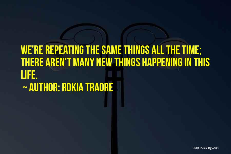 The Same Things Happening Quotes By Rokia Traore